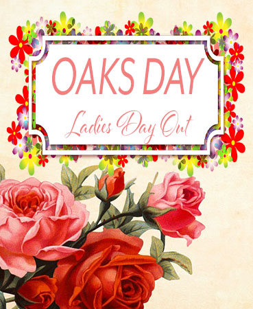 Oaks Day- Ladies Day Out